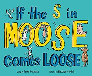 Book Cover: If the S in Moose Comes Loose