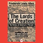 The Lords of Creation | Fredrick Lewis Allen