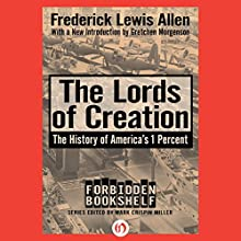 The Lords of Creation Audiobook by Fredrick Lewis Allen Narrated by William Hope