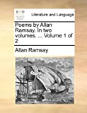 Poems by Allan Ramsay In, Allan Ramsay, 1140706225
