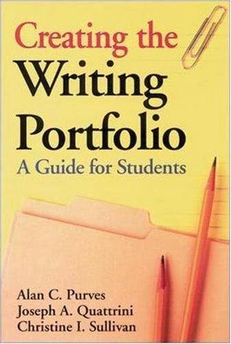 Creating the Writing Portfolio by Alan C. Purves