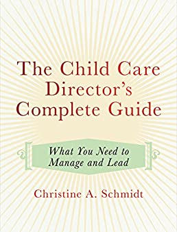 the child care director s complete guide what you need to manage rh amazon com Health Care Guide Elder Care Guide