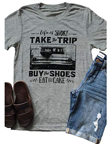 JBF Cloth Life is Short- Take The Trip- Buy The Shoes Eat The Cake- Womens Roadtrip Shirt Grey S