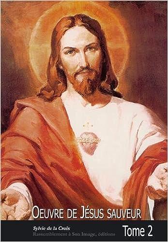 Livre Oeuvre de Jésus sauveur tome 2 pdf