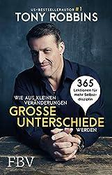 Wie aus kleinen Veränderungen große Unterschiede werden: 365 Lektionen für mehr Selbstdisziplin (German Edition)