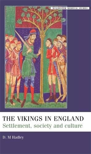 The Vikings in England: Settlement, Society and Culture (Manchester Medieval Studies MUP)