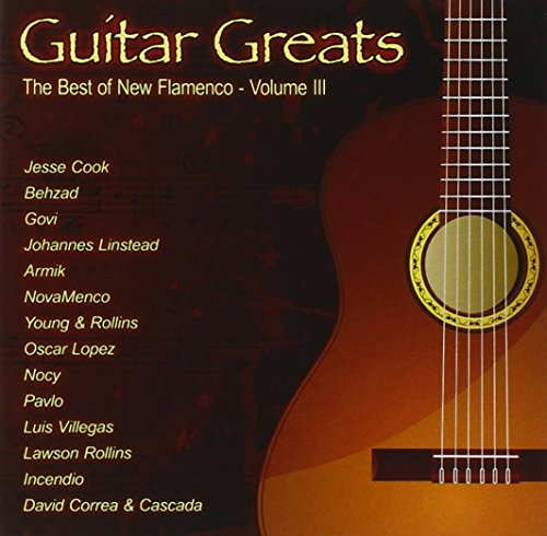 Guitar Greats: The Best Of New Flamenco - Volume 3 (Best Latin Guitar Music)