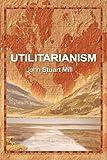 Utilitarianism, John Stuart Mill, 1607964368
