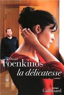 La délicatesse : roman, Foenkinos, David