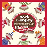 Sock Monkey Manners for Kids, Bethany Shackelford, 0736959564