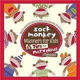 Sock Monkey Manners for Kids, Bethany Shackelford, 0736959564