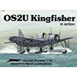 OS2U Kingfisher in Action, Al Adcock, 0897472705