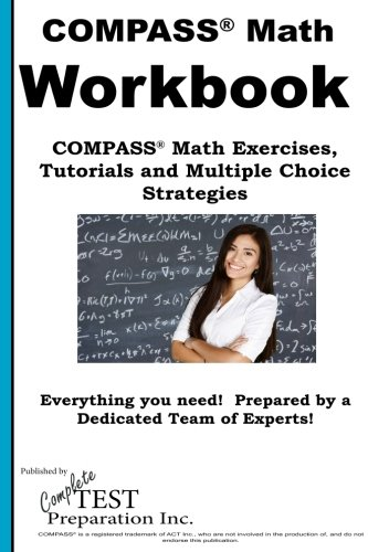 COMPASS Math Workbook: Math Exercises, Tutorials and Multiple Choice Strategies