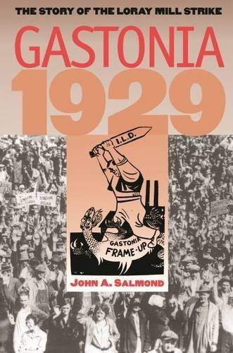Gastonia 1929: The Story of the Loray Mill Strike Reissue edition by Salmond, John A. (2009) Paperback