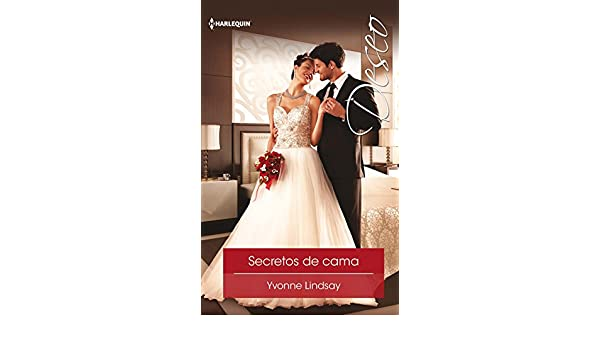 Secretos de cama (Deseo) (Spanish Edition) - Kindle edition by Yvonne Lindsay. Literature & Fiction Kindle eBooks @ Amazon.com.