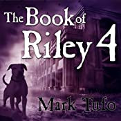 A Zombie Tale (Part 4): Book of Riley | Mark Tufo