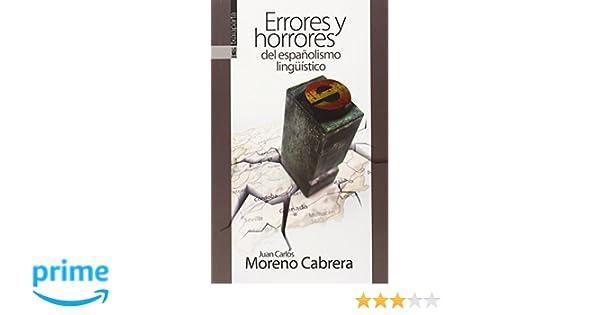 ERRORES Y HORRORES DEL ESPAÑOLISMO LINGÜISTICO: CINCO VOCALES PARA SALVAR EL MUNDO GEBARA: Amazon.es: JUAN CARLOS MORENO CABRERA: Libros