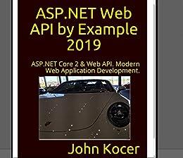 Amazon com: ASP NET Web API with Examples: ASP NET Core 2 & Web API