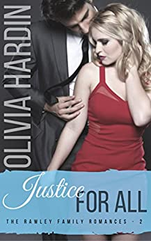 Justice for All (The Rawley Family Romances Book 2) by [Hardin, Olivia]