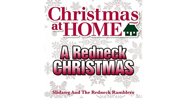 daddys on parole this christmas by slidawg and the redneck ramblers on amazon music amazoncom - Redneck Christmas Songs