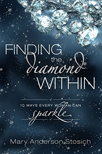 Finding the Diamond Within: 10 Ways Every Woman Can Sparkle