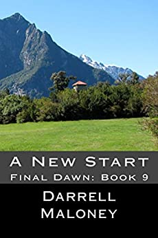 A New Start: Final Dawn: Book 9 by [Maloney, Darrell]