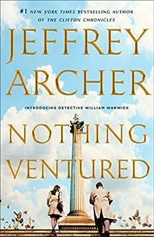 Nothing Ventured (William Warwick Novels Book 1) by [Archer, Jeffrey]