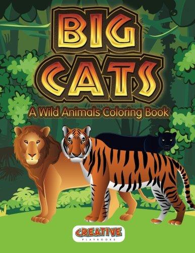 Big Cats  A Wild Animals Coloring Book
