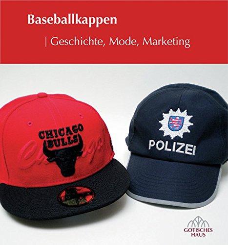 Baseballkappen: Geschichte, Mode, Marketing Broschüre – 19. März 2013 Stadträtin Beate Fleige Imhof Petersberg 3865688772