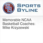 Memorable NCAA Basketball Coaches: Mike Krzyzewski | Ron Barr