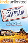 Not Tonight, Josephine: A Road Trip T...