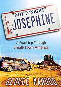 Not Tonight Josephine Through Small Town ebook