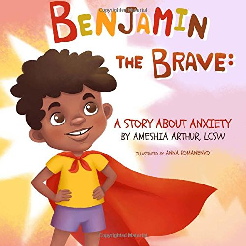 Benjamin the Brave: A story about anxiety