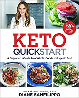 Keto Quick Start: A Beginners Guide to a Whole-Foods Ketogenic Diet with More Than 100 Recipes: Amazon.es: Diane Sanfilippo: Libros en idiomas extranjeros