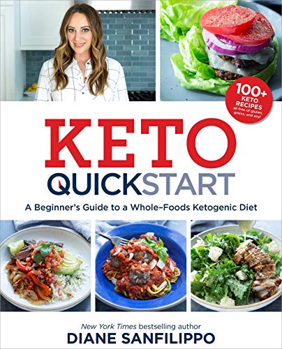 Keto Quick Start: A Beginner's Guide to a Whole-Foods Ketogenic Diet with More Than 100 Recipes (Best Foods For Ketogenic Diet)