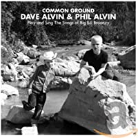 Common Ground: Dave Alvin + Phil Alvin Play & Sing The Songs Of Big Bill Broonzy