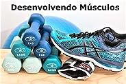 Desenvolvendo Músculos