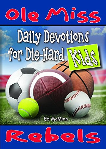 Daily Devotions for Die-Hard Kids: Ole Miss Rebels