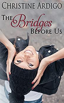 The Bridges Before Us (Fix It or Get Out Book 3) by [Ardigo, Christine]