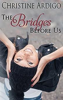 The Bridges Before Us by [Ardigo, Christine]
