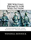 img - for 300 Writing Prompts for War Fiction book / textbook / text book