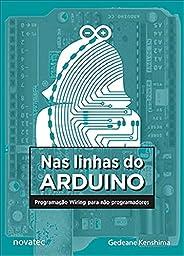 Nas Linhas do Arduino: Programação Wiring Para Não Programadores