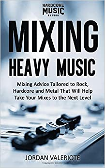 Mixing Heavy Music: Mixing advice tailored to rock and metal that will help take your mixes to the next level.