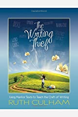 The Writing Thief: Using Mentor Texts to Teach the Craft of Writing Paperback