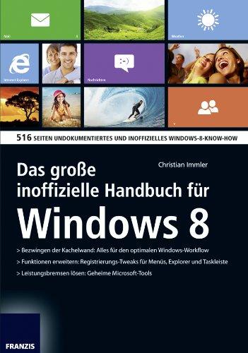 Das große inoffizielle Windows 8 Handbuch