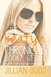 Get Me (The Keatyn Chronicles Book 7)