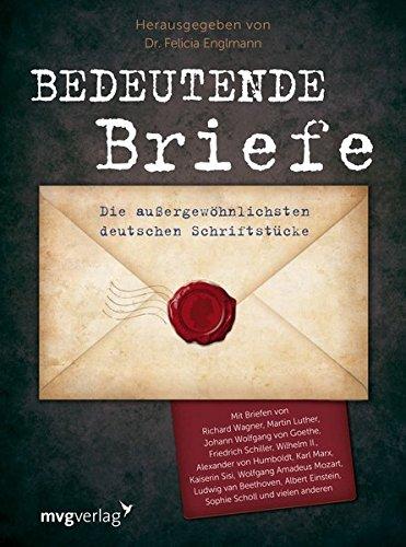 Bedeutende Briefe: Die außergewöhnlichsten deutschen Schrifstücke