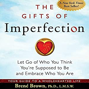 Amazon.com: The Gifts of Imperfection: Let Go of Who You Think You ...