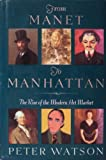 From Manet to Manhattan, Peter Watson, 0679404724