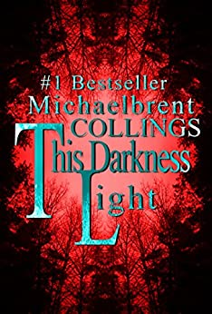 This Darkness Light by [Collings, Michaelbrent]